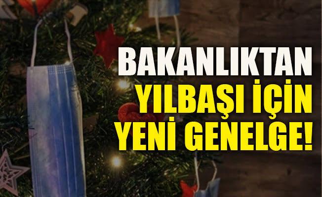 Son Dakika! İçişleri Bakanlığı'ndan 81 ile yılbaşı için ek genelge: Villa benzeri yerlerde kutlamaya izin verilmeyecek