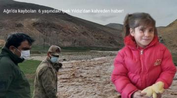 Ağrı'da kaybolan 6 yaşındaki İpek Yıldız'dan kahreden haber!